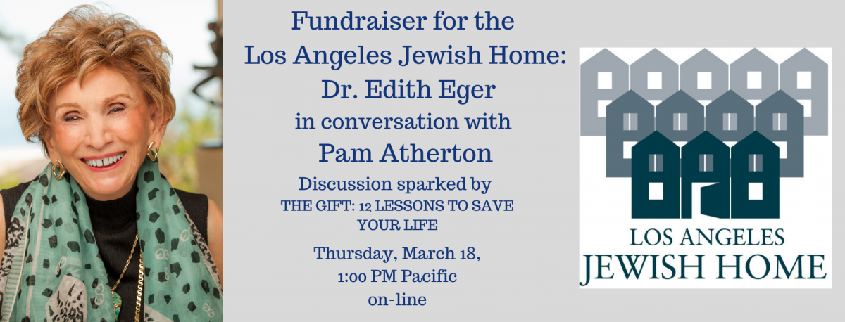 Dr Edith Eger author photo LA Jewish Home logo event details 031821